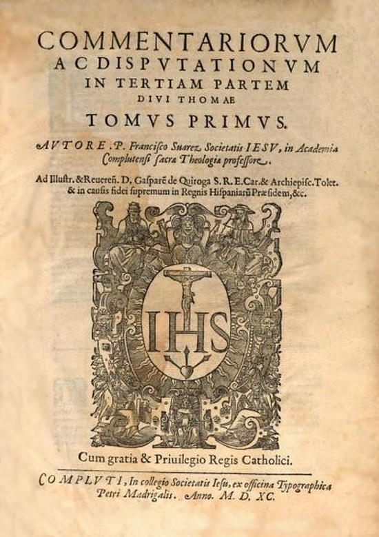 Francisco_Suarez_(1590)_Commentariorum_ac_disputationum_in_tertiam_partem_divi_Thomae (1)